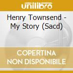 My story cd musicale di Henry townsend (sacd