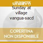Sunday at village vangua-sacd cd musicale di Evans bill trio