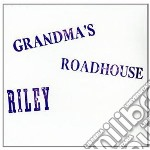 Grandma's roadhouse cd musicale di RILEY