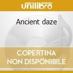 Ancient daze cd musicale