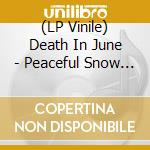 (LP VINILE) Peaceful snow lp vinile di DEATH IN JUNE