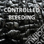 Controlled Bleeding - Odes To Bubbler cd musicale di Bleeding Conrolled