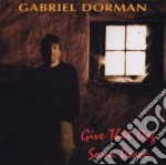 Gabriel Dorman - Give That Dog Some Peace cd musicale di Dorman Gabriel