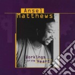 Workings of the heart - cd musicale di Matthews Ansel