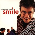 Matt Wilson Quartet - Smile cd musicale di Matt wilson quartet