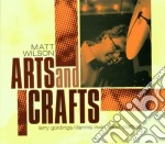 Arts and crafts - cd musicale di Wilson Matt