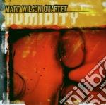 Humidity cd musicale di Matt wilson quartet