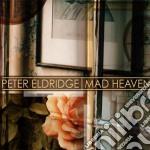Mad heaven cd musicale di Eldridge Peter
