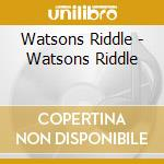 Watson's riddle cd musicale di Riddle Watson's
