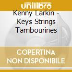 Keys,string,tambourines cd musicale
