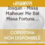 Missa fortuna desperata cd musicale di Josquin des prez