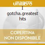 I gotcha.greatest hits cd musicale di Joe Tex