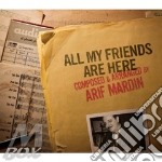 Arif Mardin - All My Friends Are Here cd musicale di Arif Mardin