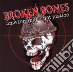 Broken Bones - Time For Anger Not Justice cd musicale di Bones Broken