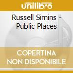 PUBBLIC PLACES cd musicale di RUSSELL SIMINS