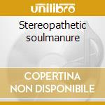 Stereopathetic soulmanure cd musicale di Beck
