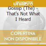 That s not what i heard cd musicale di GOSSIP