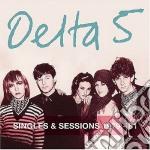 CD - DELTA 5 - SINGLES AND SESSIONS 1979-81 cd musicale di DELTA 5
