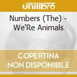 Numbers - We'Re Animals cd musicale di NUMBERS