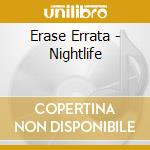 NIGHTLIFE cd musicale di Errata Erase