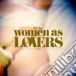 WOMEN AS LOVERS (CD + DVD) cd musicale di XIU XIU