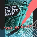 (LP VINILE) Kill my blues lp vinile di Corin tucker band