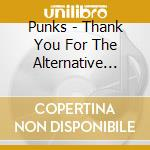 THANK YOU FOR THE ALTERNATIVE ROCK        cd musicale di PUNKS