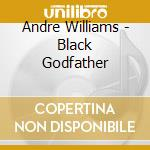 BLACK GODFATHER cd musicale di Andre Williams