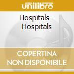 HOSPITALS                                 cd musicale di HOSPITALS