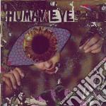 CD - HUMAN EYE            - HUMAN EYE cd musicale di Eye Human