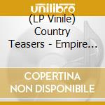 (LP VINILE) LP - COUNTRY TEASERS      - empire strikes back lp vinile di Teasers Country