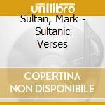 CD - SULTAN, MARK - Sultanic Verses cd musicale di Mark Sultan