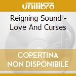 LOVE AND CURSES                           cd musicale di Sound Reigning