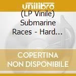 (LP VINILE) Hard to look..-cd+d lp vinile di Races Submarine