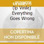 (LP VINILE) EVERYTHING GOES WRONG                     lp vinile di Girls Vivian