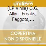 (LP VINILE) Freaks, faggots, drunksand junkies lp vinile di G.g. Allin