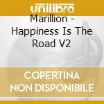 HAPPINESS IS THE ROAD VOL.2 cd musicale di MARILLION