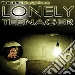 Lonely teenager cd musicale di Residents