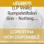 (LP VINILE) NOTHING DEFEATS THE SKULL/URINE TROUBLE   lp vinile di Grin Rumpelstiltskin