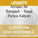 Raga puriya kalyan cd musicale di BANGASH ALI AMAAN