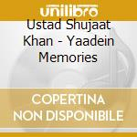 Yaadein memories cd musicale di USTAD SHUJAAT KHAN