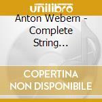 Leipziger Streichquartett - Webern : Complete String Quartets cd musicale
