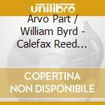 Trascrizioni per fiati cd musicale di Part arvo/william byrd