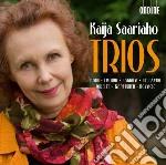 Saariaho Kaija - Trios: Mirage, Cloud Trio, Cendres, Je Sens Un Deuxieme Coeur, Serenatas cd musicale di Kaija Saariaho
