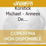 Korstick Michael - Annees De Pelerinage/Piano Sonata cd musicale di Liszt