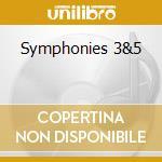 Symphonies 3&5 cd musicale
