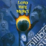 Load have mercy cd musicale di Load