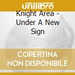 Under a new sign cd musicale di Area Knight