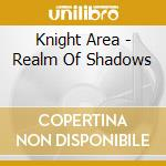 Realm of shadows cd musicale di Area Knight