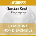 Emergent cd musicale di Knot Gordian